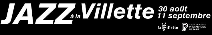 Festival Jazz à la Villette du 30 août au 11 septembre 2016